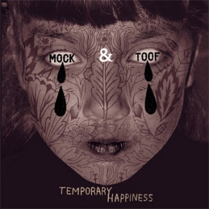 mock-and-toof-temporary-happiness