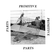 Primitive_Parts_album.jpg